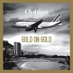CLUBFEET – GOLD ON GOLD (Electro/SynthPop – Australia)