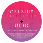 CELSIUS – SUPER FM (House/Electro – UK)